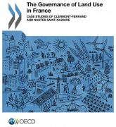 The Governance of Land Use in France : Case studies of Clermont-Ferrand and Nantes Saint-Nazaire