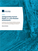 Safeguarding Human Rights in Land Related Investments: Comparison of the Voluntary Guidelines Land with the IFC Performance Standards and the World Bank Environmental and Social Safeguard Framework