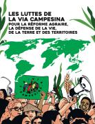 La lutte de la Via Campesina pour la réforme agraire, la défense de la vie, de la terre et des territoires