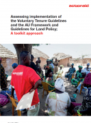 Assessing implementation of the Voluntary Tenure Guidelines and the AU Framework and Guidelines for Land Policy: A toolkit approach