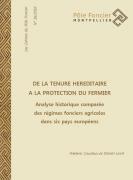 De la tenure héréditaire à la protection du fermier. Analyse historique comparée des régimes fonciers agricoles dans six pays européens