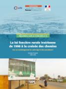 La loi foncière rurale ivoirienne de 1998 à la croisée des chemins : vers un réaménagement du cadre légal et des procédures ?