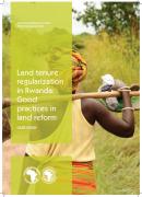 Land tenure regularization in Rwanda : Good practices in land reform African Natural Resources Center African Development Bank