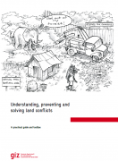 Understanding, preventing and solving land conflicts : a practical guide and toolbox