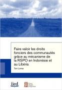 Faire valoir les droits fonciers des communautés grâce au mécanisme de la RSPO en Indonésie et au Libéria