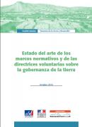 Estado del arte de los marcos normativos y de las directrices voluntarias sobre la gobernanza de la tierra