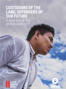 Custodians of the  land, defenders of our future – A new era of the global land rush