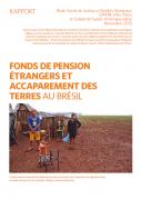 Fonds de pension étrangers et accaparement de terres au Brésil