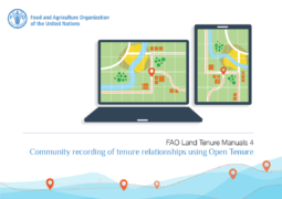 FAO Land Tenure Manuals 4. Community recording of tenure relationships using Open Tenure