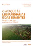 O ataque às leis fundiárias e das sementes : quem impõe que mudanças na África?