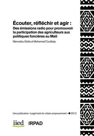 Écouter, réfléchir et agir : Des émissions radio pour promouvoir la participation des agriculteurs aux politiques foncières au Mali