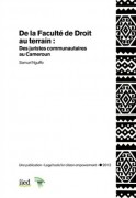 De la Faculté de Droit au terrain : Des juristes communautaires au Cameroun