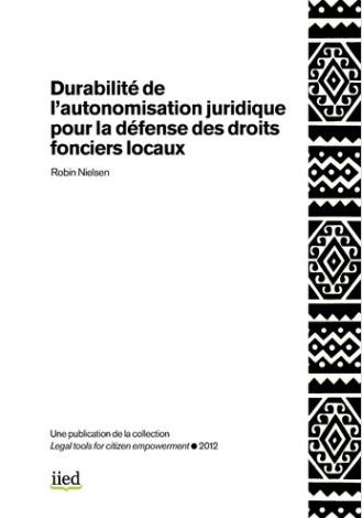 Durabilité de l'autonomisation juridique pour la défense des droits fonciers locaux
