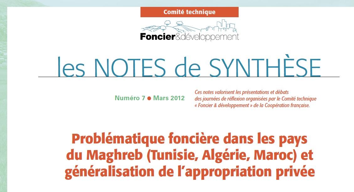 Note de synthèse n° 7 : Problématique foncière dans les pays du Maghreb (Tunisie, Algérie, Maroc) et généralisation de l'appropriation privée