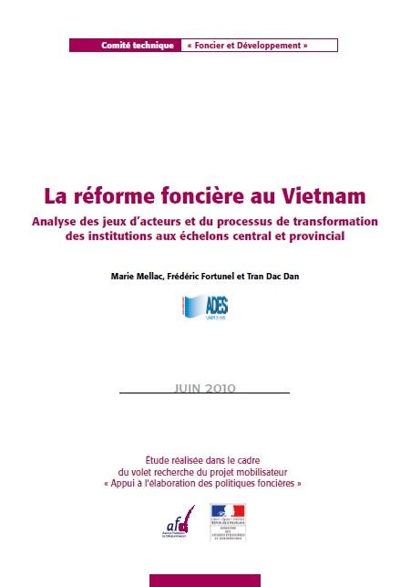 La réforme foncière au Viet Nam. Analyse des jeux d'acteurs et du processus de transformation des institutions aux échelons central et provincial