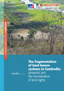 Fiche pays n°6 : Cambodge – Fragmentation of land tenure systems in Cambodia : peasants and the formalization of land rights