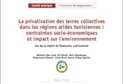 La privatisation des terres collectives dans les régions arides tunisiennes : contraintes socio-économiques et impact sur l'environnement (cas de la région de Tataouine, Sud tunisien)