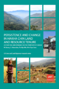 Persistence and change in Hakha Chin land and resource tenure : A study on land dynamics in the periphery of Hakha