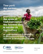 Tirer parti des normes de durabilité volontaires pour promouvoir l'égalité des sexes et l'autonomisation des femmes dans le secteur de l'agriculture