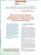 Note de synthèse n°30 : Mise en œuvre des réformes, gouvernance en temps de crise et développement : les enjeux du foncier agricole et rural au Mali