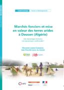 Marchés fonciers et mise en valeur des terres arides à Doucen en Algérie : une dynamique inclusive, une dynamique conflictuelle ?