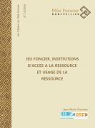 Jeu foncier, institutions d'accès à la ressource et usage de la ressource