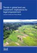 Trends in global land use investment: implications for legal empowerment