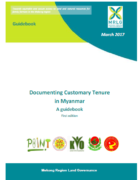 Documenting Customary Tenure in Myanmar. A guidebook.