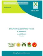 Documenting Customary Tenure in Myanmar. A guidebook.