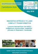 Innovative approach to land conflict transformation : lessons learned from the HAGL/ indigenous communities' mediation  process in Ratanakiri, Cambodia