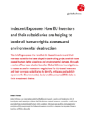 Indecent Exposure : How EU investors and their subsidiaries are helping to bankroll human rights abuses and environmental destruction