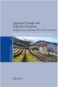 Agrarian Change and Imperfect Property Emphyteusis in Europe (16th to 19th centuries)