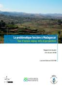 La problématique foncière à Madagascar : Tour d'horizon, enjeux, défis et perspectives
