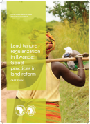 Land tenure regularization in Rwanda : Good practices in land reform African Natural Resources Center African Development Bank