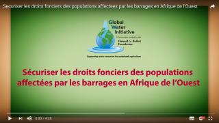 Sécuriser les droits fonciers des populations affectées par les barrages en Afrique de l'Ouest