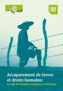 Accaparements de terre et droits humains : Le rôle des acteurs européens à l'étranger