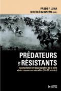 Prédateurs et résistants : appropriation et réappropriation de la terre et des ressources naturelles (16e-20e siècle)
