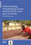 Understanding changing land access and use by the rural poor in Ghana