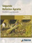 Segunda Reforma Agraria: Una historia que incomoda