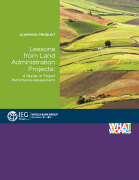 Lessons from Land Administration Projects : A Review of Project Performance Assessments