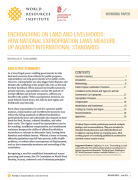 Encroaching on Land and Livelihoods: How National Expropriation Laws Measure Up Against International Standards