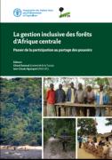 La gestion inclusive des forêts d'Afrique centrale: Passer de la participation au partage des pouvoirs