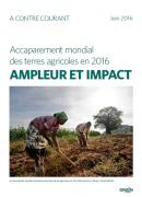 Accaparement mondial des terres agricoles en 2016 : ampleur et impact