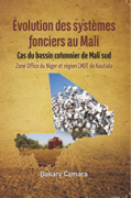 Évolution des systèmes fonciers au Mali : Cas du bassin cotonnier de Mali sud (Zone Office du Niger et région CMDT de Koutiala)