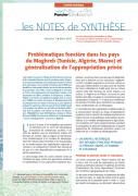 Note de synthèse n°7 : Problématique foncière dans les pays du Maghreb (Tunisie, Algérie, Maroc) et généralisation de l'appropriation privée