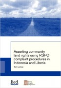 Asserting community land rights using RSPO complaint procedures in Indonesia and Liberia