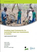 Enabling legal frameworks for sustainable land use investments in Zambia: Legal assessment repor