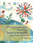 CSO Land Reform Monitoring : towards an accountable governance on land in Asia