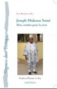 Mon combat pour la terre, par Joseph-Mukassa Somé