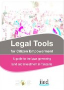 Legal Tools for Citizen Empowerment: A guide to the laws governing land and investment in Tanzania